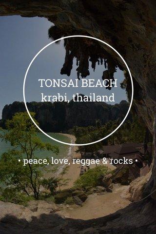TONSAI BEACH krabi, thailand • peace, love, reggae & rocks •