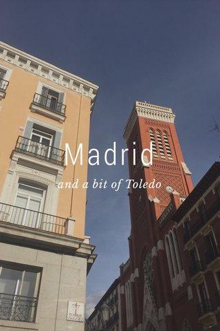 Madrid and a bit of Toledo