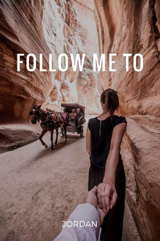 FOLLOW ME TO JORDAN