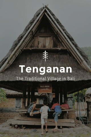 Tenganan The Traditional Village in Bali