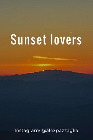 Sunset lovers Instagram: @alexpazzaglia