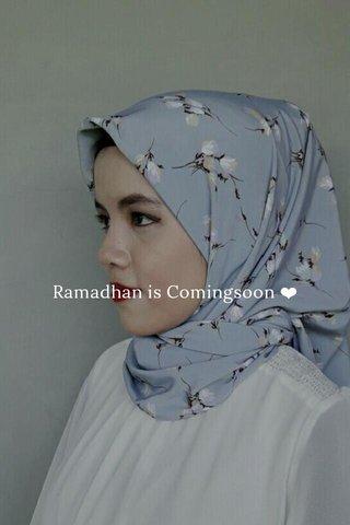 Ramadhan is Comingsoon ❤
