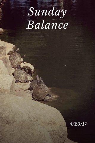 Sunday Balance 4/23/17