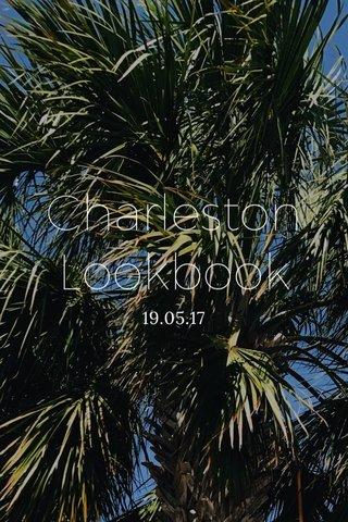 Charleston Lookbook 19.05.17
