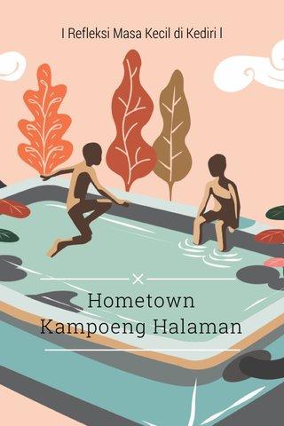 Hometown Kampoeng Halaman I Refleksi Masa Kecil di Kediri l