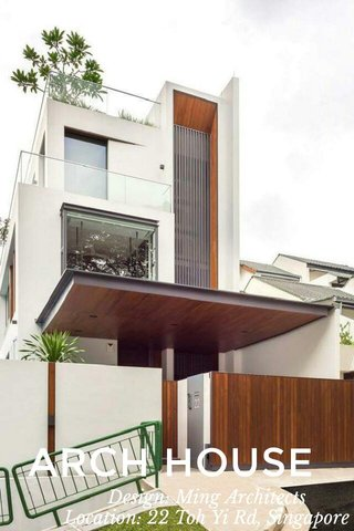 ARCH HOUSE Design: Ming Architects Location: 22 Toh Yi Rd, Singapore