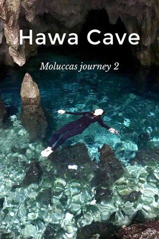 Hawa Cave Moluccas journey 2