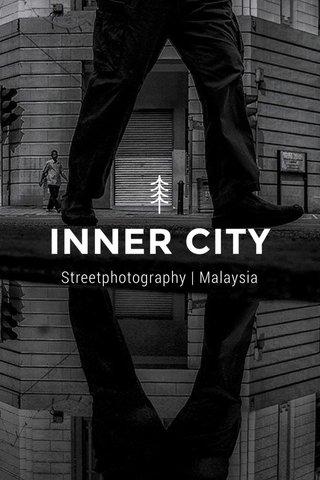 INNER CITY Streetphotography | Malaysia