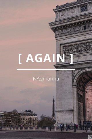 [ AGAIN ] NAqmarina