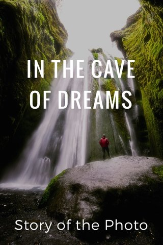 IN THE CAVE OF DREAMS Story of the Photo