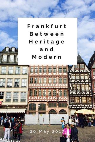 Frankfurt Between Heritage and Modern 20 May 2017