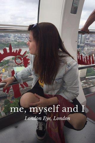 me, myself and I London Eye, London
