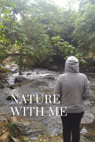 NATURE WITH ME