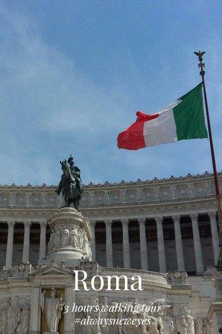 Roma 3 hours walking tour #alwaysneweyes