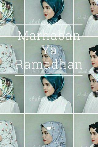 Marhaban Ya Ramadhan ❤