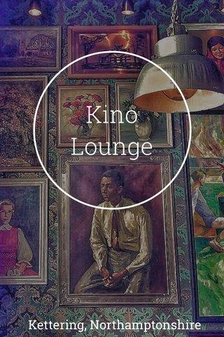 Kino Lounge Kettering, Northamptonshire