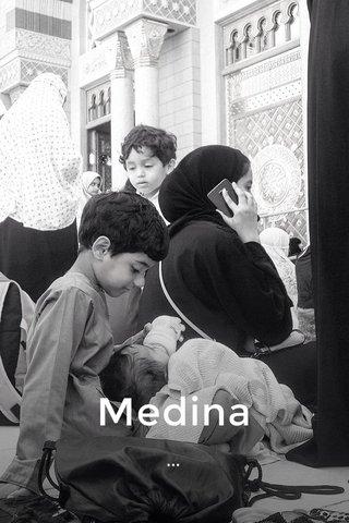 Medina ...
