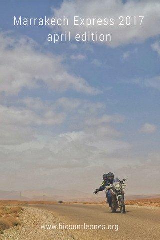 Marrakech Express 2017 april edition www.hicsuntleones.org