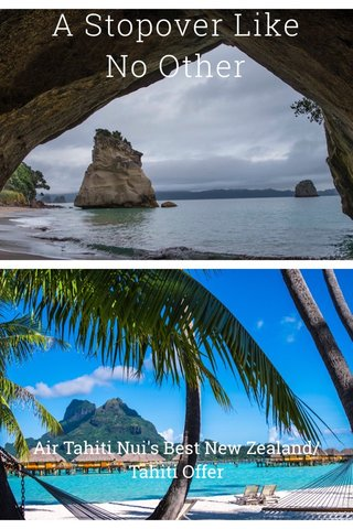 A Stopover Like No Other Air Tahiti Nui's Best New Zealand/Tahiti Offer