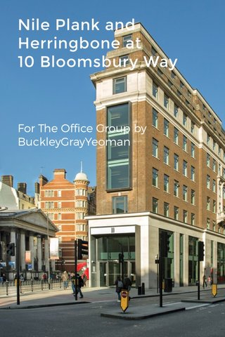 Nile Plank and Herringbone at 10 Bloomsbury Way For The Office Group by BuckleyGrayYeoman