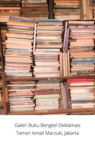 Galeri Buku Bengkel Deklamasi Taman Ismail Marzuki, Jakarta