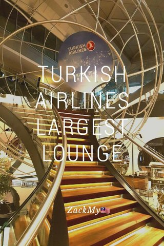 TURKISH AIRLINES LARGEST LOUNGE ZackMy🇲🇾