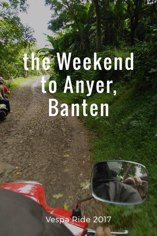 the Weekend to Anyer, Banten Vespa Ride 2017