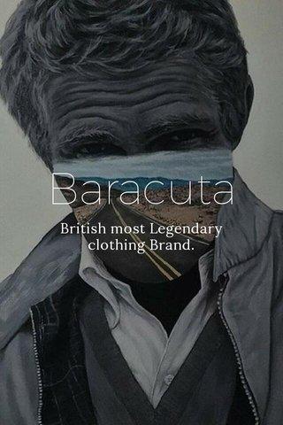 Baracuta British most Legendary clothing Brand.