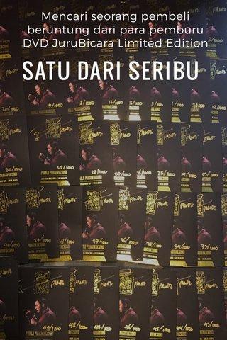 SATU DARI SERIBU Mencari seorang pembeli beruntung dari para pemburu DVD JuruBicara Limited Edition