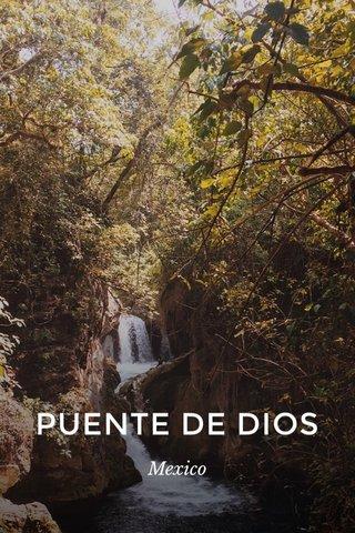 PUENTE DE DIOS Mexico