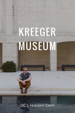 KREEGER MUSEUM DC's Hidden Gem
