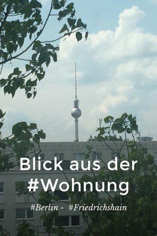 Blick aus der #Wohnung #Berlin - #Friedrichshain