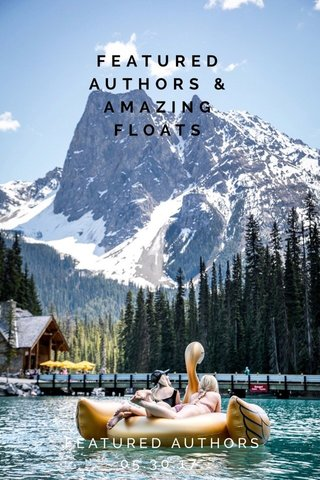FEATURED AUTHORS & AMAZING FLOATS FEATURED AUTHORS 05.30.17