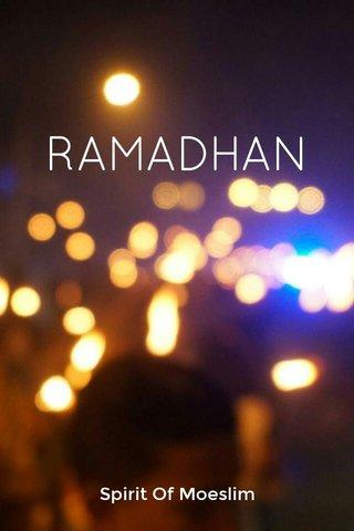 RAMADHAN Spirit Of Moeslim