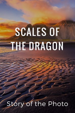 SCALES OF THE DRAGON Story of the Photo