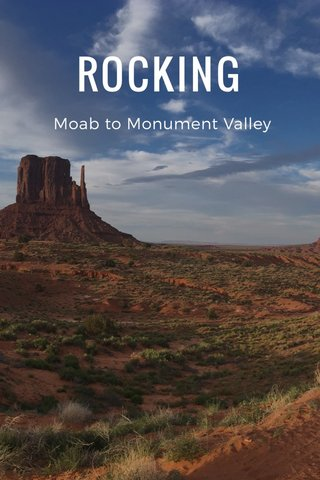 ROCKING Moab to Monument Valley