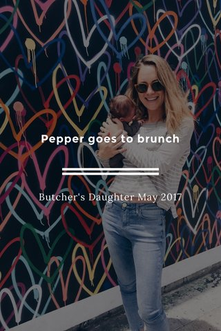 Pepper goes to brunch Butcher's Daughter May 2017