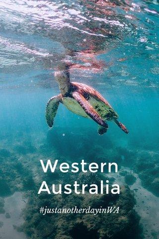 Western Australia #justanotherdayinWA