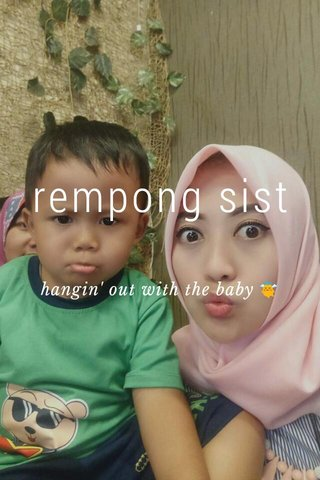 rempong sist hangin' out with the baby 👼