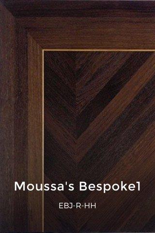 Moussa's Bespoke1 EBJ-R-HH