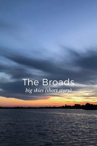 The Broads big skies (short story)