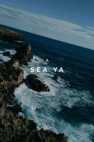 SEA YA