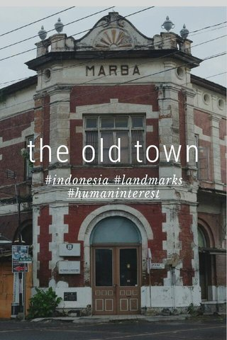 the old town #indonesia #landmarks #humaninterest