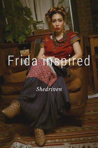 Frida inspired Shedriven