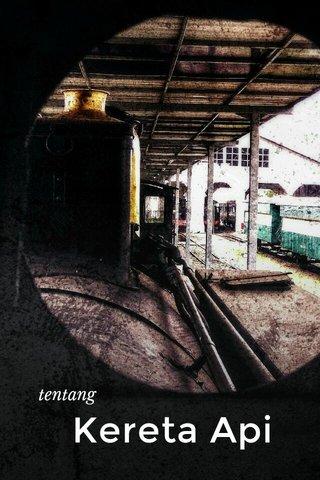 Kereta Api tentang