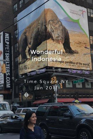 Wonderful Indonesia Time Square,NY Jun 2017