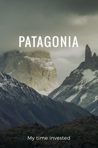 PATAGONIA My time invested