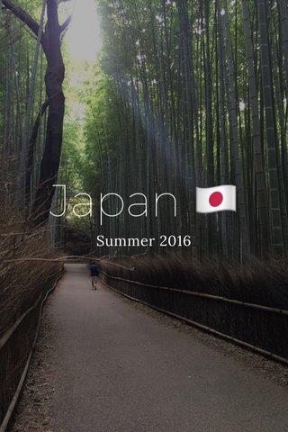 Japan 🇯🇵 Summer 2016