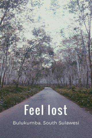 Feel lost Bulukumba, South Sulawesi