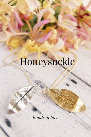Honeysuckle Bonds of love